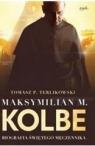 Maksymilian M.Kolbe.Biografia świętego męczennika
