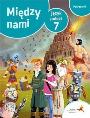 Między nami. Klasa 7. Język polski. Podręcznik. Szkoła podstawowa Agnieszka Łuczak, Anna Murdzek