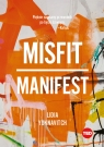 Misfit. Manifest (TED Books) Lidia Yuknavitch