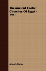 The Ancient Coptic Churches of Egypt - Vol I