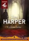 Czarna rzeka (audiobook) Harper Tom