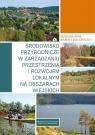 Środowisko przyrodnicze w zarządzaniu przestrzenią i rozwojem lokalnym na Baran-Zgłobicka Bogusława