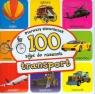 Transport Pierwszy słowniczek 100 zdjęć do nazwania