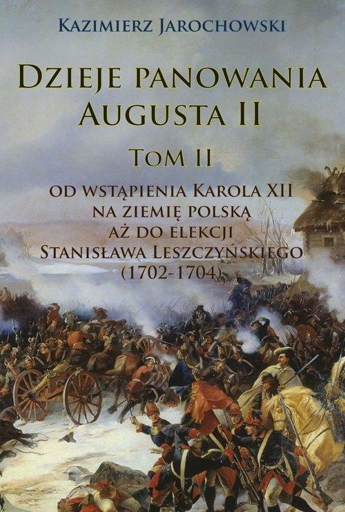 Dzieje panowania Augusta II Jarochowski Kazimierz
