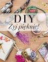 DIY. Żyj pięknie! DaWanda
