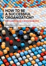 How to be a successful organization