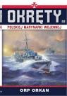 Okręty Polskiej Marynarki Wojennej Tom 22 ORP Orkan