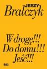 Pakiet: W drogę!!! / Do domu!!! / Jeść!!! Bralczyk Jerzy