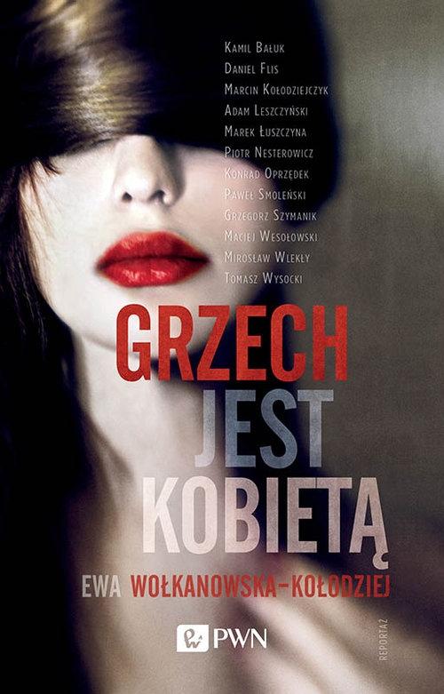 Grzech jest kobietą Wołkanowska-Kołodziej Ewa