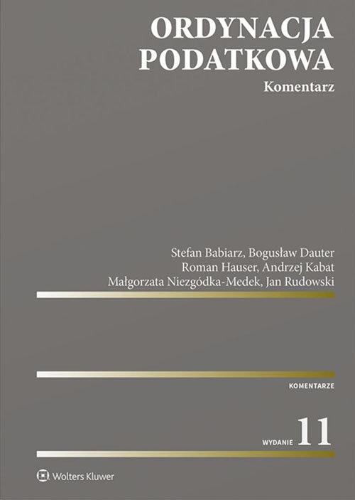 Ordynacja podatkowa Komentarz Babiarz Stefan, Dauter Bogusław, Hauser Roman, Kabat Andrzej, Niezgódka-Medek Małgorzata, Rudowski J