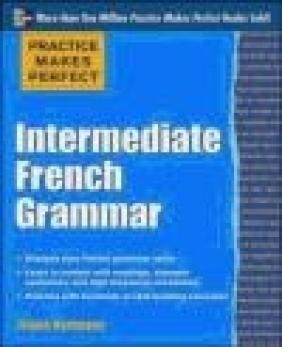 Practice Makes Perfect Intermediate French Grammar Eliane Kurbegov