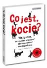Co jest, kocie? Wszystko, co musisz wiedzieć, aby zrozumieć swojego kota Biegańska-Hendryk Małgorzata