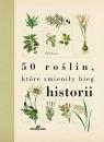 50 roślin które zmieniły bieg historii