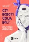 Czy roboty czują ból? 33 filozoficzne łamigłówki Cave Peter
