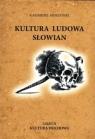 Kultura ludowa Słowian. Część 2. Kultura duchowa (oprawa miękka)