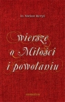 Wiersze o Miłości i powołaniu ks. Mariusz Bernyś