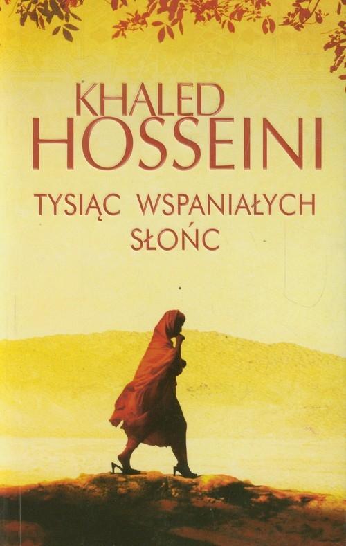 Tysiąc wspaniałych słońc Hosseini Khaled