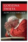 Godzina święta ze św. Janem Pawłem II św. Jan Paweł II