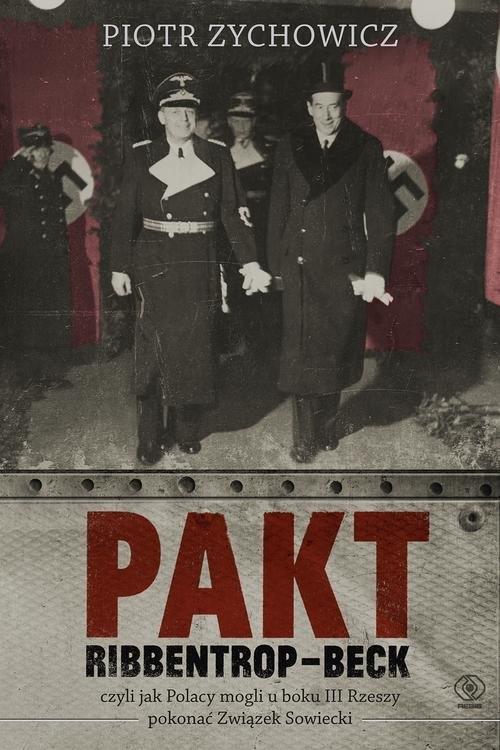 Pakt Ribbentrop-Beck Zychowicz Piotr