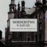 Morderstwo w ratuszu Poznań w latach 1894-1922 z Opalenicą w tle