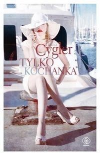 Tylko kochanka Cygler Hanna