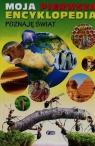 Moja pierwsza encyklopedia Poznaję świat