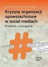 Kryzysy organizacji upowszechnione w social mediach. Przykłady i rozwiązania
