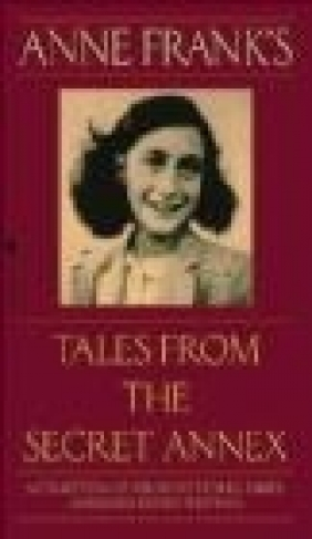 Tales From the Secret Annex Anne Frank, Susan Massotty, G. van der Stroom