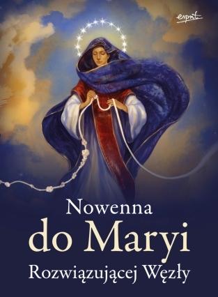 Nowenna do Maryi Rozwiązującej Węzły praca zbiorowa