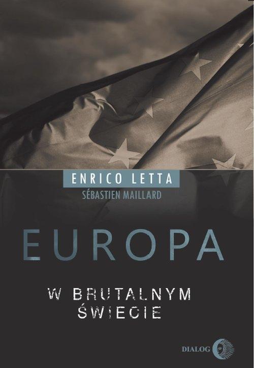 Europa w brutalnym świecie Enrico Letta, Sebastien Maillard