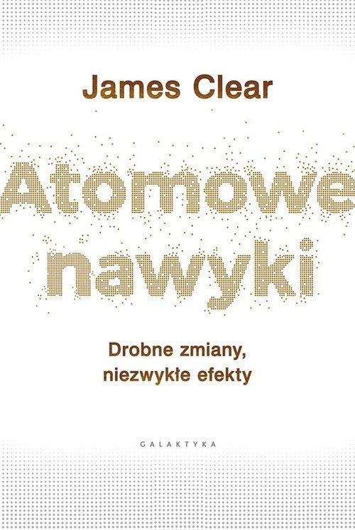 Atomowe nawyki Clear James