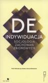 Deindywiduacja socjologia zachowań zbiorowych