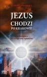 Jezus chodzi po Krakowie , Olszewski Michał