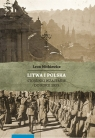 Litwa i Polska Stosunki wzajemne do roku 1939 Mitkiewicz Leon