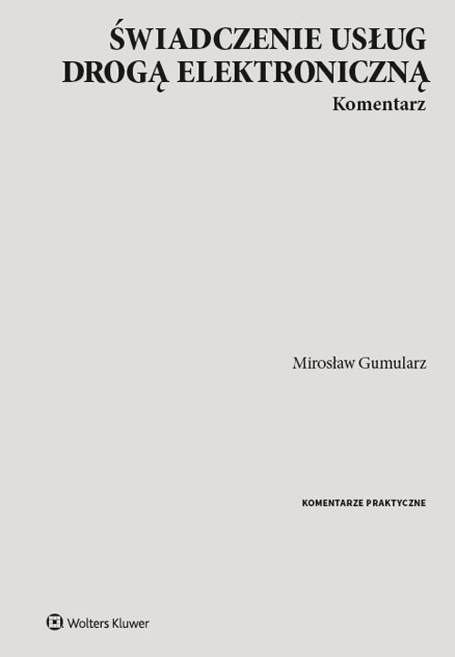 Świadczenie usług drogą elektroniczną Komentarz Gumularz Mirosław