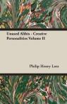 Unused Alibis - Creative Personalities Volume II Lotz Philip Henry