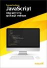 JavaScript. Interaktywne aplikacje webowe Sochacki Tomasz