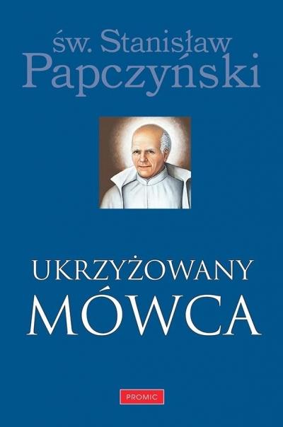 Ukrzyżowany Mówca Papczyński Stanisław