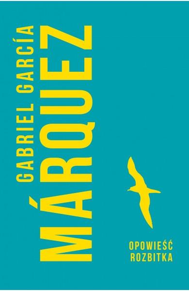 Opowieść rozbitka Gabriel Garcia Marquez