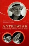 Antkowiak Niegrzeczny chłopiec polskiej mody  Antkowiak Jerzy, Janas Agnieszka L.