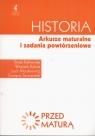 Historia Przed maturą Arkusze maturalne i zadania powtórzeniowe Kalinowska Beata, Kalwat Wojciech, Moryksiewicz Lech