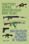 Praktyczny słownik angielsko-polski broni palnej Woźniak Ryszard