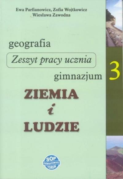 Geografia GIM 3 Ziemia i ludzie zadania w.2017 SOP Wiesława Zawodna, Zofia Wojtkowicz, Ewa Parfianow