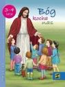 Bóg kocha nas. Podręcznik do nauki religii dla dzieci trzy- i czteroletnich