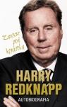 Harry Redknapp Autobiografia Zawsze pod kontrolą Redknapp Harry