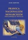 Prawica Nacjonalizm Monarchizm