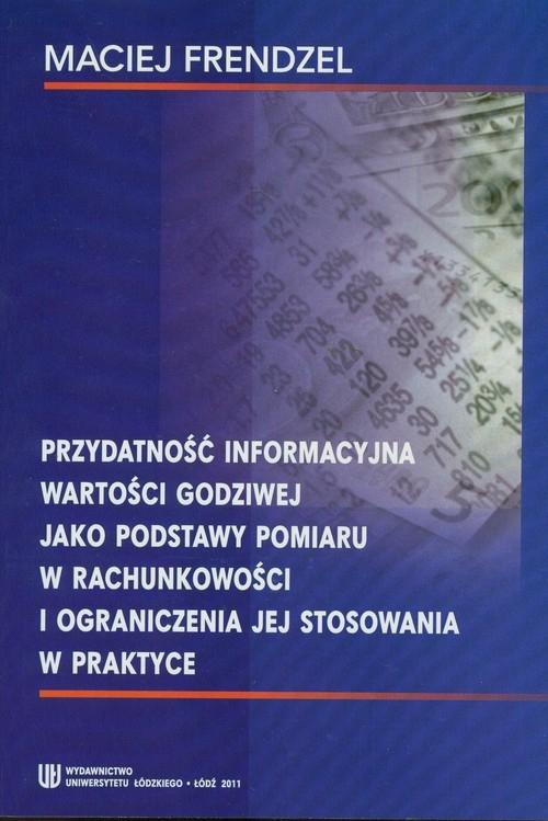 Przydatność informacyjna wartosci godziwej Frendzel Maciej