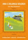 Ania z Zielonego Wzgórza Lucy Maud Montgomery Streszczenie, analiza,