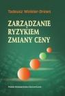Zarządzanie ryzykiem zmiany ceny Winkler-Drews Tadeusz