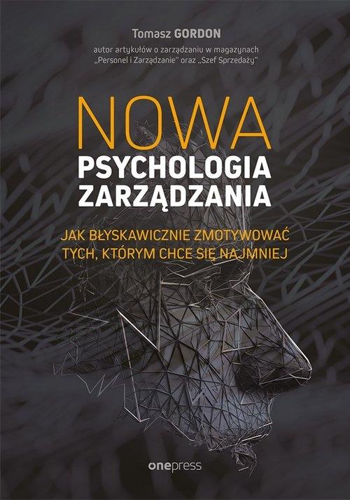 Nowa psychologia zarządzania Gordon Tomasz